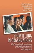 Storytelling In Organizations Why Storytelling Is Transforming 21st Century Organizations an...