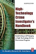 High-technology Crime Investigator's Handbook Establishing And Managing a High Technology Crime
