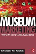 Museum Marketing Competing in the Global Marketplace