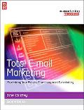 Total E-mail Marketing Maximizing Your Results from Integrated E-marketing