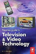 Newnes Guide to Television and Video Technology The Guide for the Digital Age - from Hdtv, D...