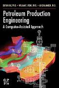 Petroleum Production Engineering A Computer-assisted Approach