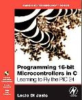 Programming 16-bit Pic Microcontrollers in C Learning to Fly the Pic 24