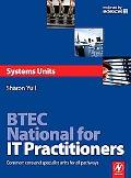 BTEC National for IT Practitioners: Systems units: Core and specialist units for the Systems...