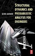 Structural Dynamics and Probablistic Analyses for Engineers