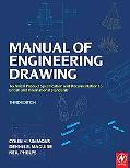The Manual of Engineering Drawing: Technical Product Specification and Documentation to Brit...