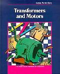 Transformers and Motors A Single-Source Reference for Electricians