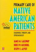 Primary Care of Native American Patients Diagnosis, Therapy, and Epidemiology