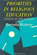Priorities in Religious Education A Model for the 1990s and Beyond