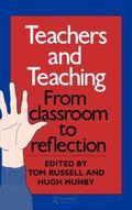 Teachers and Teaching From Classroom to Reflection