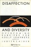 Disaffection & Diversity: Overcoming Barriers for Adult Learners (Education & alienation ser...