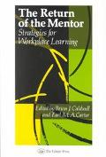 Return of the Mentor Strategies for Workplace Learning