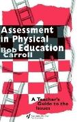 Assessment in Physical Education A Teacher's Guide to the Issues