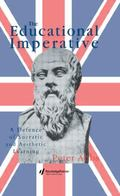 Educational Imperative A Defence of Socratic and Aesthetic Learning