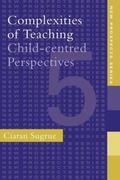 Complexities of Teaching Child Centered Perspectives