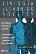 Living in a Learning Society Life-Histories, Identities and Education