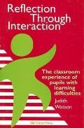 Reflection Through Interaction The Classroom Experience of Pupils With Learning Difficulties