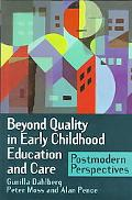 Beyond Quality in Early Childhood Education and Care Postmodern Perspectives