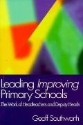 Leading Improving Primary Schools The Work of Heads and Deputies
