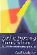 Leading Improving Primary Schools The Work of Headteachers and Deputy Heads
