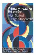 Primary Teacher Education High Status? High Standards?