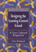 Designing the Learning-Centred School A Cross-Cultural Perspective