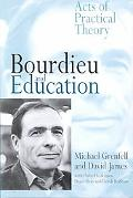 Bourdieu and Education Acts of Practical Theory