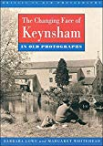 Changing Face of Keynsham in Old Photographs (Britain in Old Photographs)