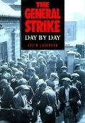 The General Strike Day by Day (History)