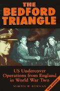 Bedford Triangle U.S. Undercover Operations from England in World War II