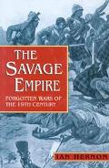 Savage Empire Forgotten Wars of the 19th Century