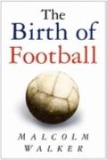 The Birth of Football
