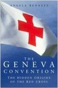 Geneva Convention The Hidden Origins of the Red Cross