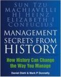 Management Secrets from History Historical Wisdom for Modern Business
