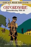 Great War Britain Oxfordshire : Remembering 1914-18