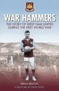 War Hammers: The Story of West Ham United During the First World War