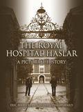 The Royal Hospital Haslar: A Pictorial History