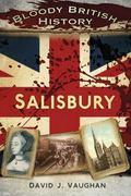 Bloody British History: Salisbury