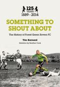 Something to Shout About : The History of Forest Green Rovers Fc