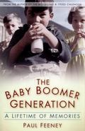 Baby Boomer Generation : A Lifetime of Memories