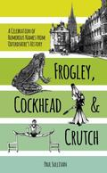 Frogley, Cockhead and Crutch : A Celebration of Humorous Names from Oxfordshire's History