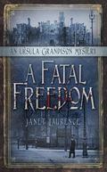 Fatal Freedom : An Ursula Grandison Mystery
