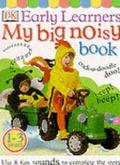 My Big Noisy Book: Use 8 Fun Sounds to Complete the Story!