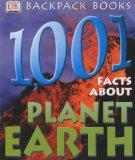 1001 Facts About Planet Earth (Backpack Books)