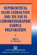 Super Critical Fluid Extraction and Its Use in Chromatographic
