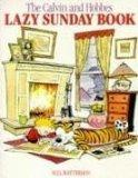 Lazy Sunday: A Collection of Sunday Calvin and Hobbes Cartoons (The Calvin & Hobbes Series)