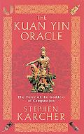 Kuan Yin Oracle The Voice of the Goddess of Compassion