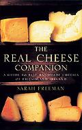 Real Cheese Companion A Guide To Best Handmade Cheeses Of Britain And Ireland
