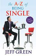 A-Z Of Being Single A Survival Guide To Dating And Mating (And Those Lovely Periods in Betwe...