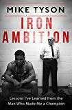 Iron Ambition: Lessons I've Learned from the Man Who Made Me a Champion [Paperback] [May 24,...